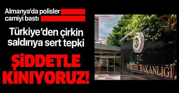 Almanya'daki camii baskınına Türkiye'den sert tepki