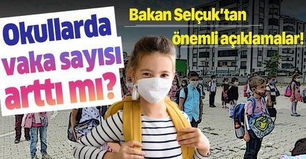 Milli Eğitim Bakanı Ziya Selçuk'tan önemli açıklamalar! Okullarda vaka sayısında artış var mı?
