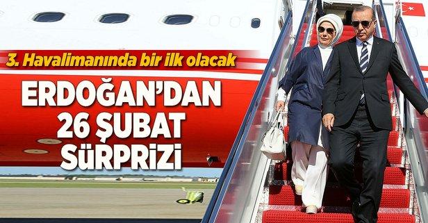 Erdoğandan 26 Şubatta 3. Havalimanı sürprizi