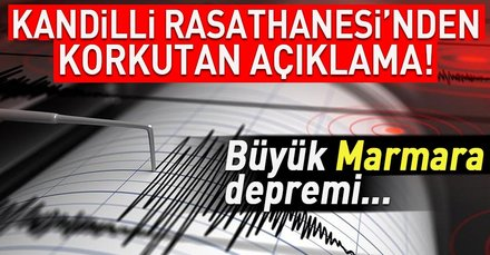 Kandilli Rasathanesi Müdüründen korkutan Marmara depremi açıklaması