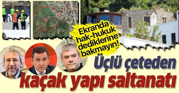 Portakal, Özdil ve Dündar'dan kaçak yapı vurgunu!
