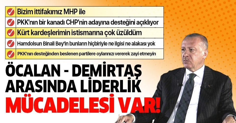 Son dakika... Başkan Recep Tayyip Erdoğan: Öcalan-Demirtaş arasında liderlik savaşı var