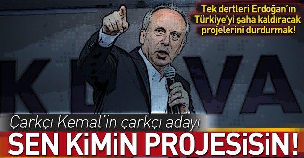 İncenin tek derdi Erdoğanın projelerini durdurmak!