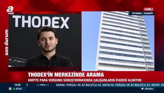 Kripto para'da Thodex vurgunu! Şirket merkezi didik didik inceleniyor