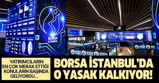 Borsa İstanbul'da açığa satış yasağı kalkıyor!