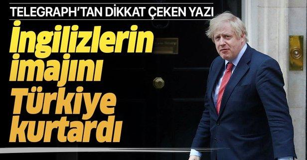 Türkiye İngilizlerin imajını kurtardı