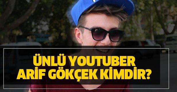 Ünlü YouTuber Arif Gökçek kimdir?