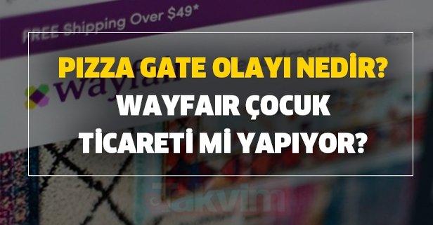 Pizza Gate olayı nedir? Wayfair çocuk ticareti mi yapıyor?