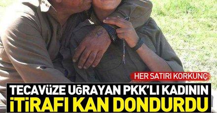 Tecavüze uğrayan PKKlı kadının itirafı kan dondurdu