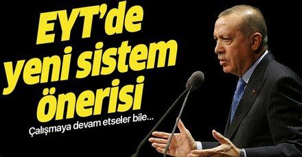 Başkan Erdoğan'a EYT'de yeni sistem önerisi