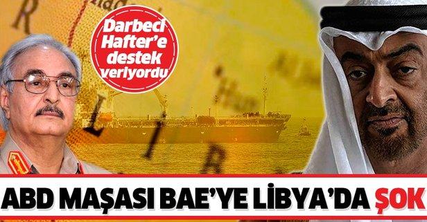 ABD maşası BAE'ye Libya'da şok!