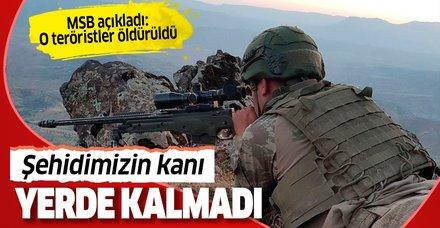 Milli Savunma Bakanlığı açıkladı: Şehidimizin kanı yerde kalmadı