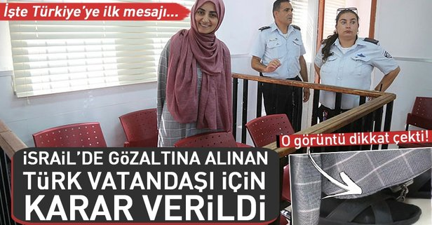 İsrail, Ebru Özkan için son kararını verdi!