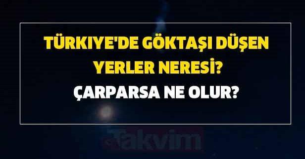 Türkiye'de göktaşı düşen yerler neresi?