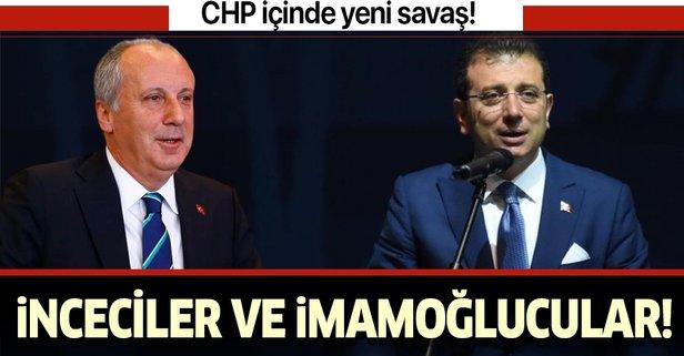 CHP'de yeni savaş: İnceciler ve İmamoğlucular!