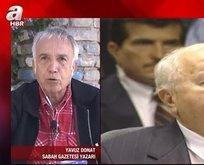 Usta gazeteci 28 Şubat'ın arkasındaki güçleri açıkladı