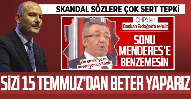 CHP'li Engin Altay'dan Başkan Erdoğan'a tehdit! 'Sonu Menderes'e  benzemesin' - Takvim