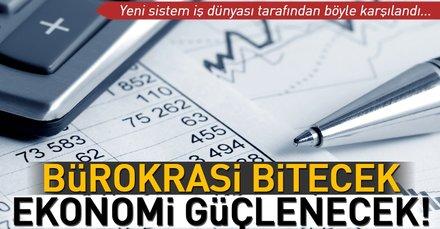 Bürokrası bitecek ekonomi güçlenecek