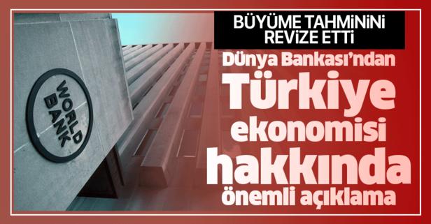 Dünya Bankası Türkiye'nin büyüme beklentisini güncelledi