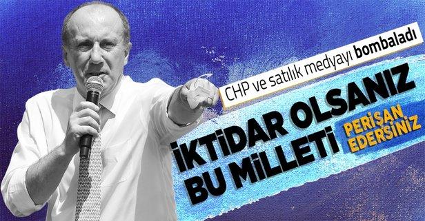 Muharrem İnce CHP'yi yerin dibine soktu: İktidar olsanız milleti perişan edersiniz