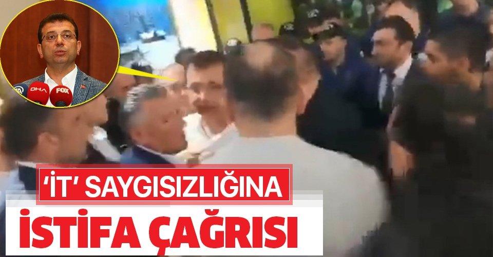Ekrem İmamoğlu'nun 'it' saygısızlığına istifa çağrısı