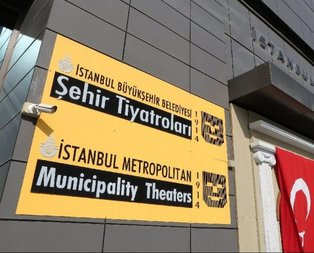 İBB Şehir Tiyatroları'nda ideolojik sansür!