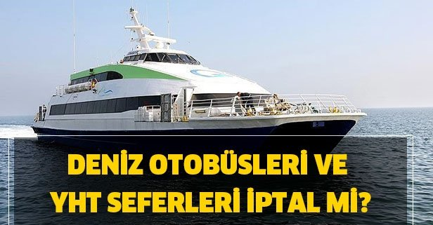 Budo Ido Deniz Otobusleri Yasak Mi Yht Hizli Tren Seferleri