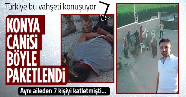 Konya katliamının faili Mehmet Altun yakalandı