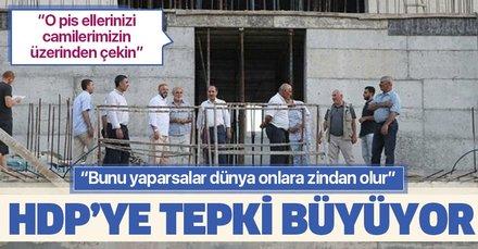 HDP'li Diyarbakır Büyükşehir Belediyesi'ne tepki büyüyor! O pis ellerinizi camilerimizin üzerinden çekin