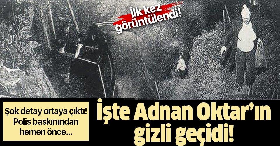 İşte Adnan Oktar'ın gizli geçidi! Kaçış görüntüleri ortaya çıktı