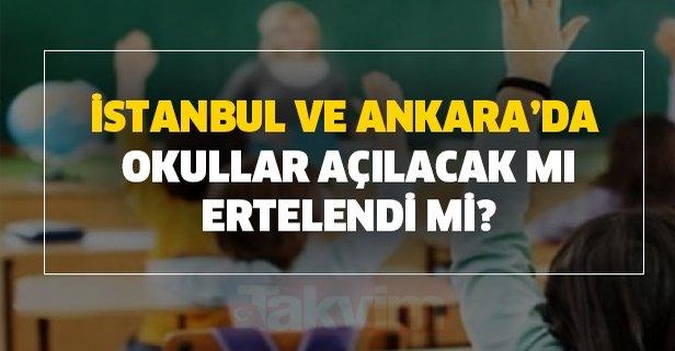 MEB son dakika: İstanbul Ankara okullar açılacak mı?
