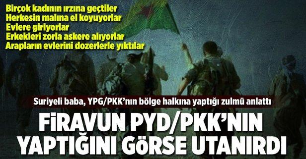 Firavun, PYD/PKKnın yaptığını görse utanırdı