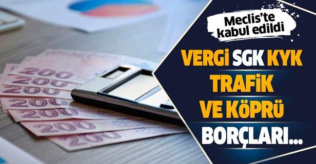 Vergi, SGK, KYK borçlarına yapılandırma geliyor