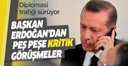 Son dakika: Başkan Erdoğan'dan diplomasi trafiği!
