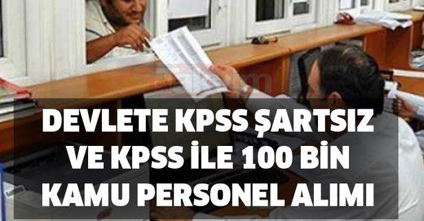 Devlete KPSS şartsız ve KPSS ile 100 bin kamu personel alımı yapılacak-işte kadrolar