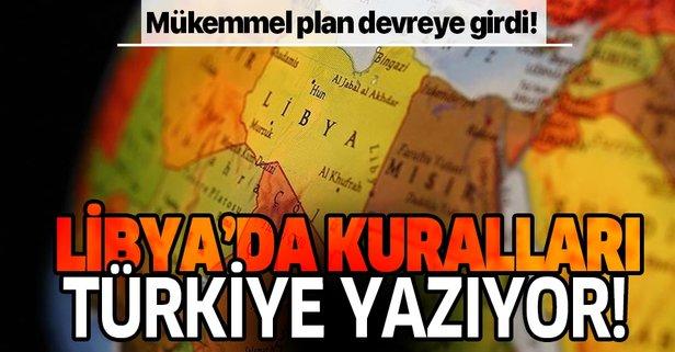 Libya'da kuralları Türkiye yazıyor!