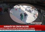 Karaköy'deki çirkin saldırıda son dakika: Görgü tanığı olay anını anlattı