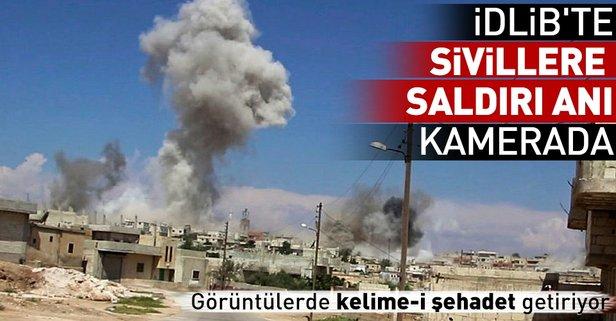 İdlibte sivillere saldırı anı kamerada!