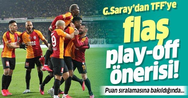 Galatasaray'dan TFF'ye flaş play-off önerisi