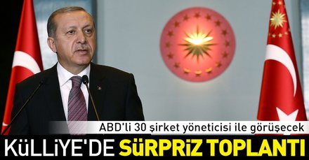 Son dakika: Külliyede kritik toplantı! Başkan Erdoğan ABDli şirketlerin yöneticilerini kabul edecek