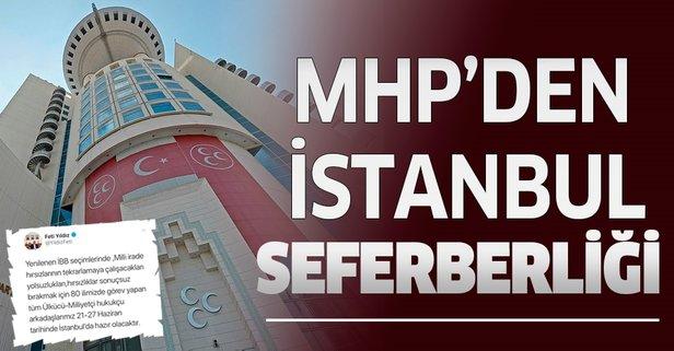 MHP'den İstanbul seferberliği