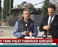 İşte tank palet fabrikası gerçeği!