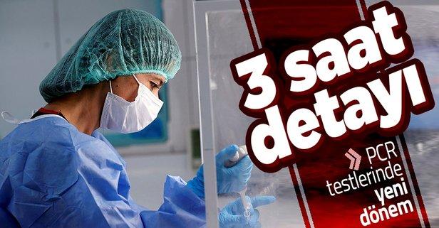 PCR testinde yeni dönem! 3 saat detayı