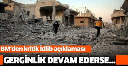 BM'den kritik İdlib açıklaması: Gerginlik devam ederse...