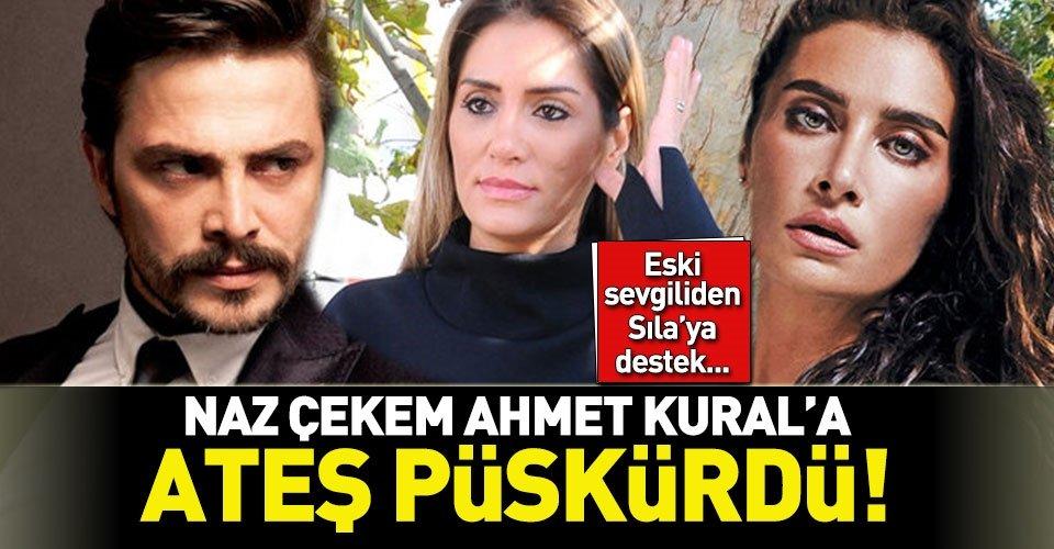 Ahmet Kuralın eski sevgilisinden Sılaya destek mesajı!