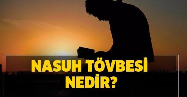 Nasuh tövbesi nedir, nasıl yapılır? Nasuh tövbesi ne demek?