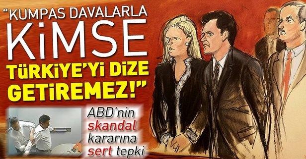 ABDnin Hakan Atilla kararına Türkiyeden sert tepki