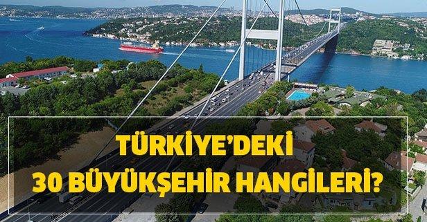 30 büyükşehir hangileri? Türkiye'deki büyükşehirler listesi!