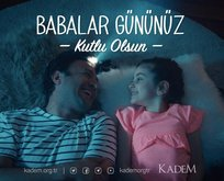 KADEM'den Babalar Günü'ne özel video