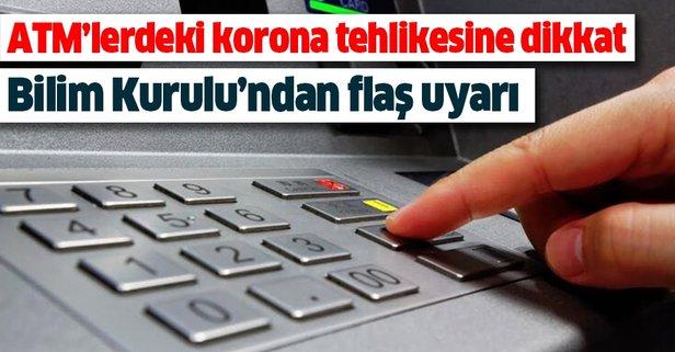 ATM'lerdeki korona tehlikesine dikkat